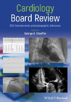Cardiology Board Review ECG Hemodynamic and Angiographic